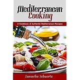 Mediterranean Cooking: A Cookbook of Authentic Mediterranean Recipes
