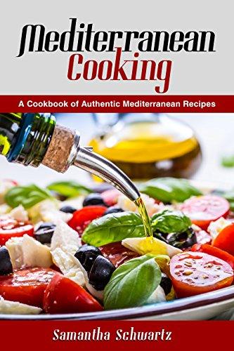Mediterranean Cooking: A Cookbook of Authentic Mediterranean Recipes by Samantha Schwartz