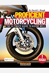 Proficient Motorcycling: The Ultimate Guide to Riding Well by David L. Hough (12-Nov-2013) Paperback