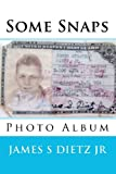 Some Snaps, James Dietz, 145364296X