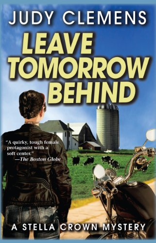 Leave Tomorrow Behind (Stella Crown Series Book 6)