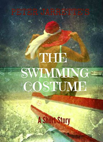 Holiday Swimming Costumes (The Swimming Costume: A Short Story)
