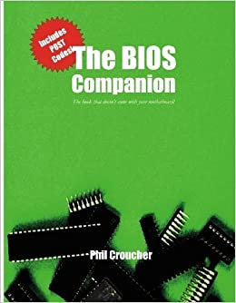 The BIOS Companion: The book that doesn't come with your motherboard! by Phil Crouncher (2004-12-17)
