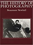 The History of Photography: From 1839 to the Present, , 0870703811