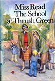 The School at Thrush Green, Miss Read, 0395461081