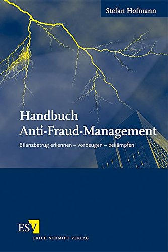 Handbuch Anti-Fraud-Management: Bilanzbetrug erkennen – vorbeugen – bekämpfen Gebundenes Buch – 30. April 2008 Dr. Stefan Hofmann 3503106987 Wirtschaft Finanzmanagement