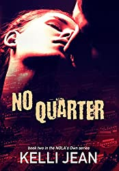 No Quarter (NOLA's Own Series Book 2)