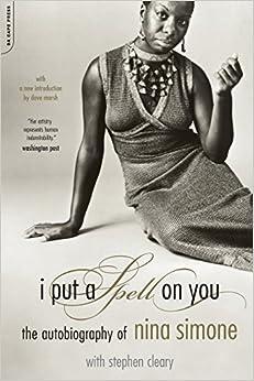I Put A Spell On You: The Autobiography Of Nina Simone por Nina Simone
