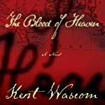 The Blood of Heaven | Kent Wascom