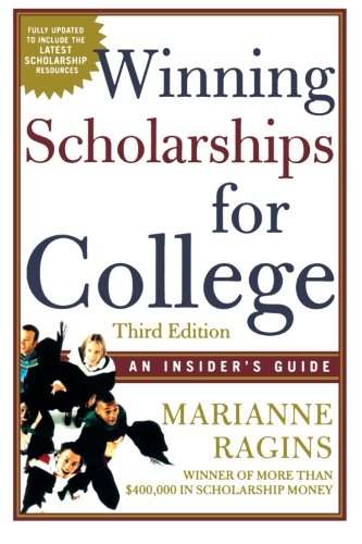 Winning Scholarships For College, Third Edition: An Insider's Guide