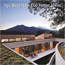 150 Best New Eco Home Ideas None 9780062569097 Amazon Com Books
