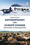 Anthropology and Climate Change: From Actions to Transformations