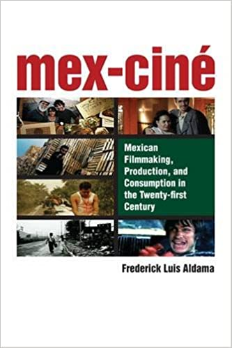 Mex-Ciné: Mexican Filmmaking, Production, and Consumption in the Twenty-first Century
