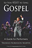 img - for So You Want to Sing Gospel: A Guide for Performers book / textbook / text book