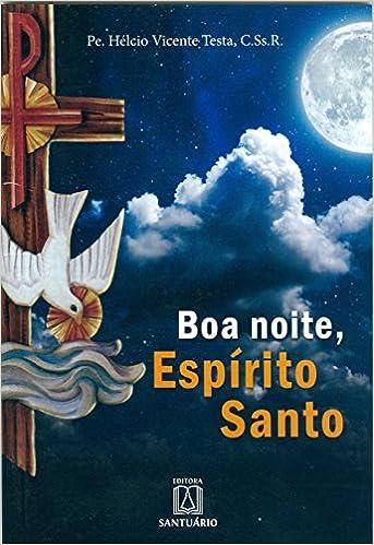 Boa Noite Espírito Santo Orações Ao Fim Do Dia Amazonde