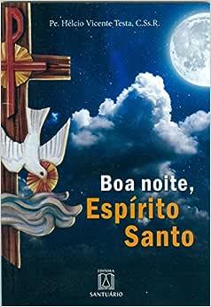 Boa noite, Espírito Santo: Orações ao fim do dia