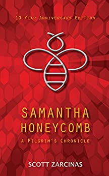 Samantha Honeycomb: 10-Year Anniversary Special Edition (The Pilgrim Chronicles Book 1) by [Zarcinas, Scott]