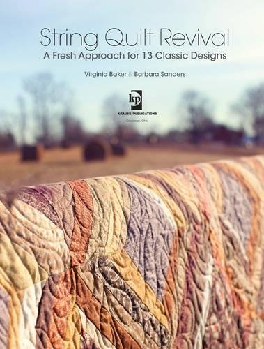 String Quilt Revival: A Fresh Approach for 13 Classic Designs (Memory Publications Makers Books)