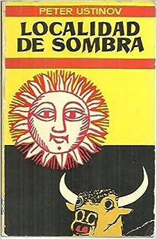 LA CALIDAD DE SOMBRA: Amazon.es: USTINOV, Peter (Londres