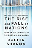 Book cover for The Rise and Fall of Nations: Forces of Change in the Post-Crisis World