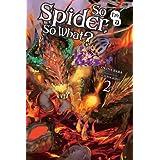 So I'm a Spider, So What?, Vol. 2 (light novel) (So I'm a Spider, So What? (light novel), 2)