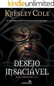 Desejo insaciável (Imortais Livro 1)