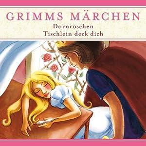 Dornröschen / Tischlein deck dich (Grimms Märchen) Hörspiel