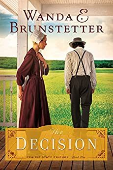 The Decision (The Prairie State Friends Book 1) by [Brunstetter, Wanda E.]