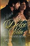 La Dolce Vita: Battaglia Mafia Series (The Battaglia Mafia Series) (Volume 7)