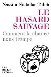 Le Hasard sauvage: Comment la chance nous trompe (Romans, Essais, Poésie, Documents) (French Edition)