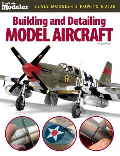 Building and Detailing Model Aircraft (FineScale Modeler Books) [Pat Hawkey] (Tapa Blanda)