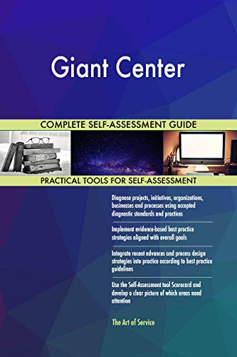 Giant Center All-Inclusive Self-Assessment - More than 710 Success Criteria, Instant Visual Insights, Comprehensive Spreadsheet Dashboard, Auto-Prioritized for Quick Results