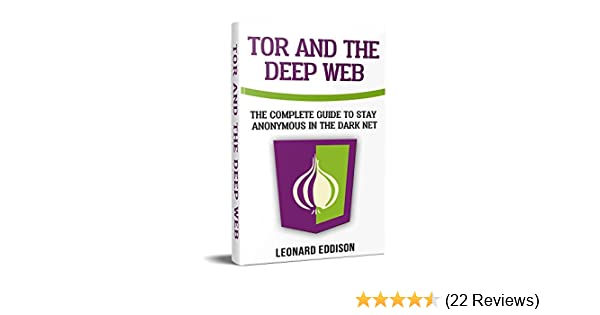 Tor And The Deep Web: The Complete Guide To Stay Anonymous In The Dark Net:  Two Manuscripts In one