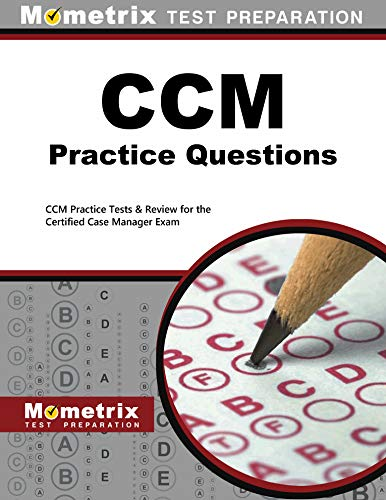 CCM Practice Questions: CCM Practice Tests & Exam Review for the Certified Case Manager Exam (First Aid Test Questions And Answers 2015)