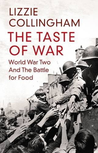 The Taste of War: World War Two and the Battle for Food