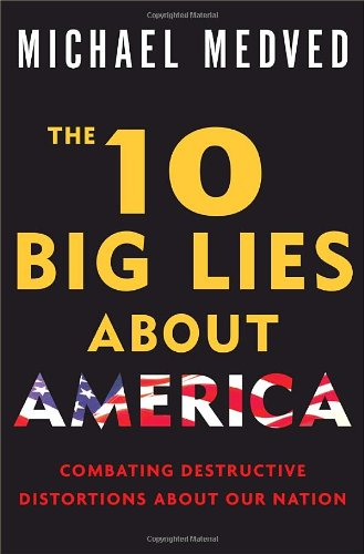 Read Online The 10 Big Lies About America: Combating Destructive Distortions About Our Nation ebook