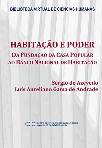 habitacao-e-poder-da-fundacao-da-casa-popular-ao-banco-nacional-habitacao-portuguese-edition