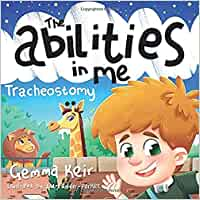 The abilities in me: Tracheostomy
