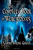 The Complete Book of Werewolves, Sabine Baring Gould, 1440457654