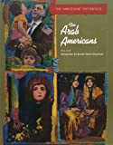img - for Arab Americans (IMM Exp) (Pbk) (Z) (Immigrant Experience) book / textbook / text book