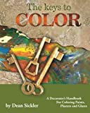 The Keys to Color, Dean Sickler and Sickler E. Dean, 1439270481