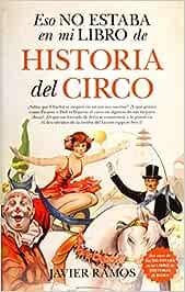 Eso no estaba en mi libro de Historia del Circo: Amazon.es ...