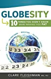 Globesity: Ten More Reasons the World Is Fat