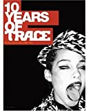 Ten Years of Trace, Claude Grunitzky and Steven Psyllos, 186154300X