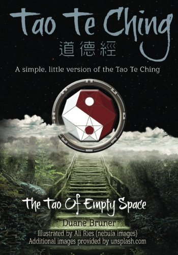 The Tao Te Ching - A modernized Tao Te Ching (illustrated, b/w): The Tao of Empty Space (Volume 2) by Duane Bruner (2016-03-11)