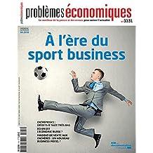 Le sport business (Problèmes économiques n°3131)