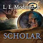 Scholar: The Fourth Book of the Imager Portfolio | L. E. Modesitt, Jr.