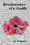 Brushstrokes of a Gadfly, E. A. Bucchianeri, 9899684457