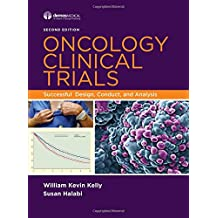 Oncology Clinical Trials: Successful Design, Conduct, and Analysis
