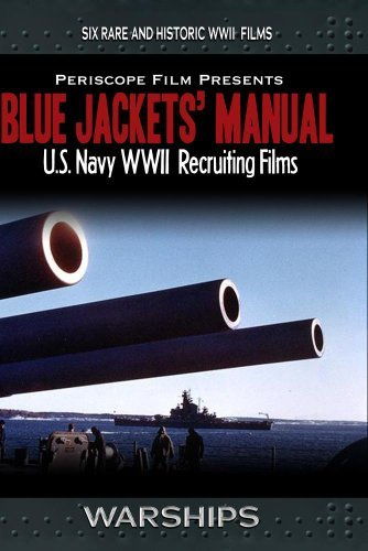 The Blue Jackets' Manual U.S. Navy WWII Recruiting Films by Periscope Film LLC
